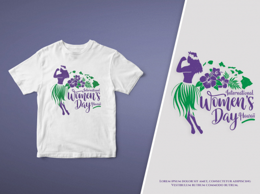 T-Shirt Design by International women's day Hawaii