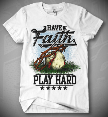 T-Shirt Design by Have Faith Play Hard